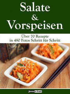Salate & Vorspeisen: Über 70 Rezepte in 480 Fotos Schritt für Schritt